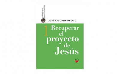 Recuperar el proyecto de Jesús - Pagola